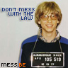 don't mess with the law, bill gates mugshot